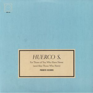 HUERCO S - For Those Of You Who Have Never (& Also Those Who Have)