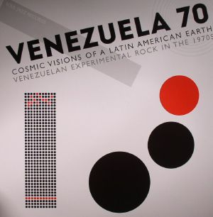 VARIOUS - Venezuela 70: Cosmic Visions Of A Latin American Earth: Venezuelan Experimental Rock In The 1970s
