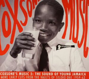 VARIOUS - Coxsone's Music 2: The Sound Of Young Jamaica - More Early Cuts From The Vaults Of Studio One 1959-63