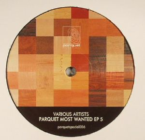 D NOX/BECKERS/SOLEE/BOSS AXIS/OLIVER SCHORIES - Parquet Most Wanted EP 5