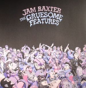 BAXTER, Jam - The Gruesome Features