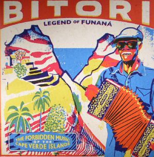 BITORI - Legend Of Funana: The Forbidden Music Of The Cape Verde Islands
