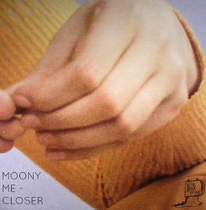MOONY ME - Closer