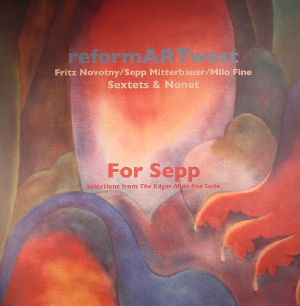 REFORMARTWEST - For Sepp: Selections From The Edgar Allan Poe Suite
