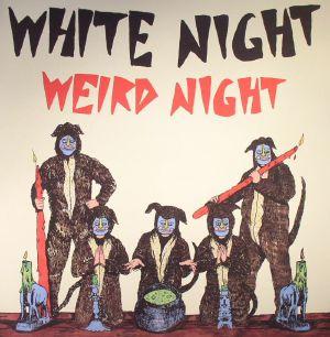 WHITE NIGHT - Weird Night