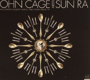 CAGE, John meets SUN RA - The Complete Concert