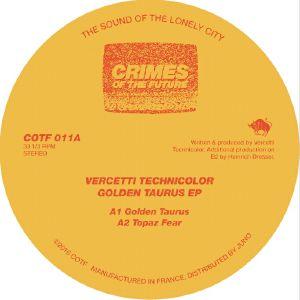 VERCETTI TECHNICOLOR - Golden Taurus EP