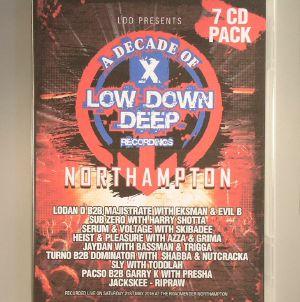 LOGAN D & MAJISTRATE/HEIST B2B PLEASURE/SUBZERO/SLY JAYDAN/JACKSKEE B2B RIPRAW/DOMINATOR B2B TURNO/SERUM B2B VOLTAGE/VARIOUS - A Decade Of X Low Down Deep Recordings Northampton: Saturday 21st May 2016