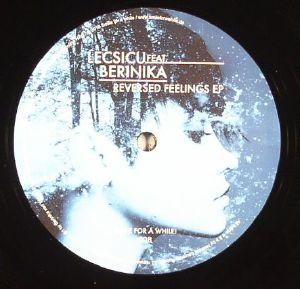 LECSICU feat BERINIKA - Reversed Feelings EP (feat Gari Romalis rework)