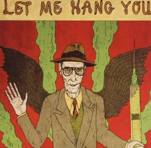 BURROUGHS, William S - Let Me Hang You