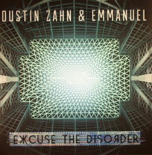 ZAHN, Dustin/EMMANUEL - Excuse The Disorder