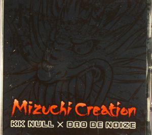 NULL, KK/DAO DE NOIZE - Mizuchi Creation