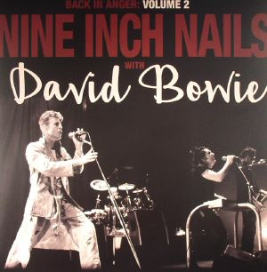 NINE INCH NAILS with DAVID BOWIE - Back In Anger: Volume 2