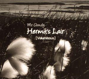 MR CLOUDY - Hermit's Lair (Voluminous)