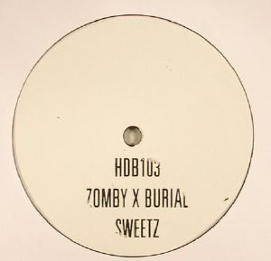 ZOMBY/BURIAL - Sweetz