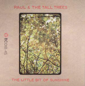 PAUL & THE TALL TREES - The Little Bit Of Sunshine