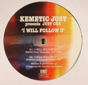 KEMETIC JUST presents JUST ONE - I Will Follow U