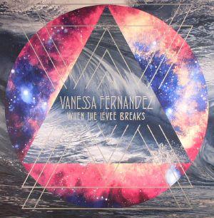 FERNANDEZ, Vanessa - When The Levee Breaks