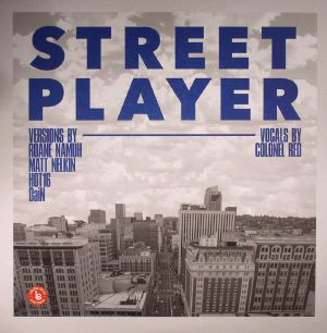 COLONEL RED/MATT NELKIN/HOT16/ROANE NAMUH/DAIN - Street Player