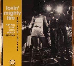 VARIOUS - Lovin' Mighty Fire: Nippon Funk Soul Disco 1973-1983