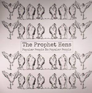 PROPHET HENS, The - Popular People Do Popular People