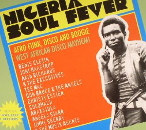 VARIOUS - Nigeria Soul Fever: Afro Funk Disco & Boogie: West African Disco Mayem!
