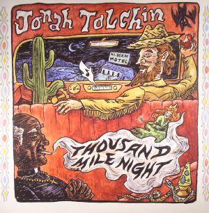 TOLCHIN, Jonah - Thousand Mile Night