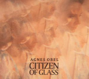OBEL, Agnes - Citizen Of Glass