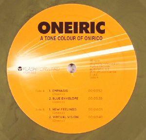 ONEIRIC - A Tone Colour Of Onirico