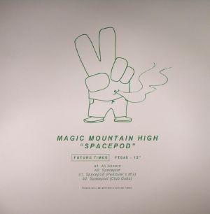 MAGIC MOUNTAIN HIGH - Spacepod