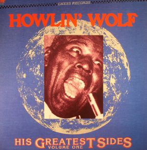 HOWLIN' WOLF - His Greatest Sides: Volume One