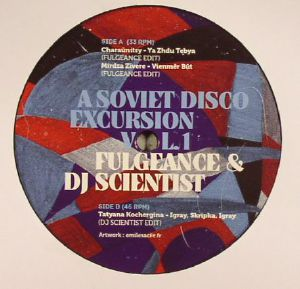 FULGEANCE/DJ SCIENTIST/CHARAUNITSY/MIRDZA ZIVERE/TATYANA KOCHERGINA - A Soviet Disco Excursion Vol 1