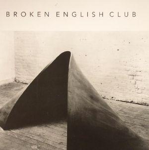 BROKEN ENGLISH CLUB - Myth Of Steel & Concrete