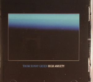 GREEN, Thom Sonny - High Anxiety