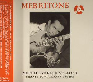 VARIOUS - Merritone Rock Steady 1: Shanty Town Curfew 1966-1967