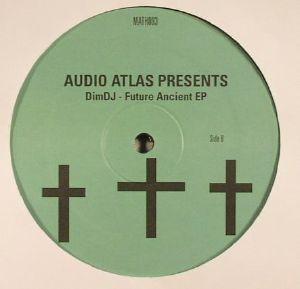 AUDIO ATLAS presents DIM DJ - Future Ancient EP