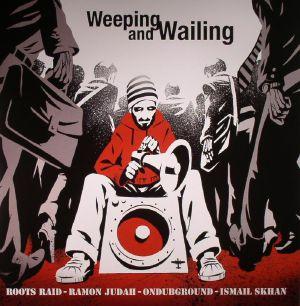 ROOTS RAID meets ONDUBGROUND - Weeping & Wailing