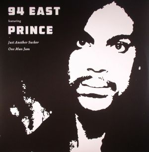94 EAST feat PRINCE - Just Another Sucker/One Man Jam