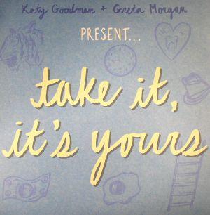 GOODMAN, Katy/GRETA MORGAN - Take It It's Yours