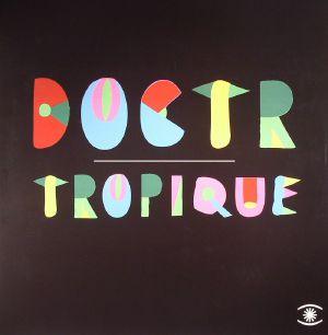 DOCTR - Tropique