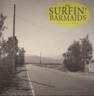 SURFIN' BARMAIDS, The - Mexican Road