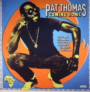 THOMAS, Pat - Coming Home: Original Ghanaian Highlife & Afrobeat Classics 1964-1981