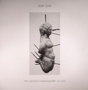 ZOV ZOV - The Sacred Pornography Of God