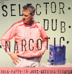 SELECTOR DUB NARCOTIC - This Party Is Just Getting Started