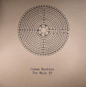 HUMAN MACHINE - The Mule EP
