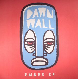 DAWN WALL - Ember EP