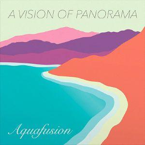 A VISION OF PANORAMA - Aquafusion