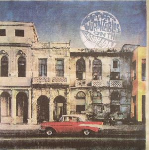 NICKODEMUS/DJ JIGUE Y LA TUMBA FRANCESA LA CARIDAD DE ORIENTE/CAPTAIN PLANET/CORRADO BUCCI/LOS CORRALEROS DE MAJAGUAL/POIRIER - Turntables On The Caribbean