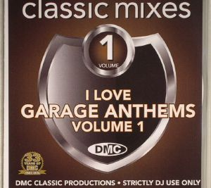 VARIOUS - Classic Mixes: I Love Garage Anthems Volume 1 (Strictly DJ Only)