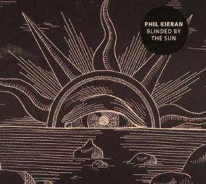 KIERAN, Phil - Blinded By The Sun